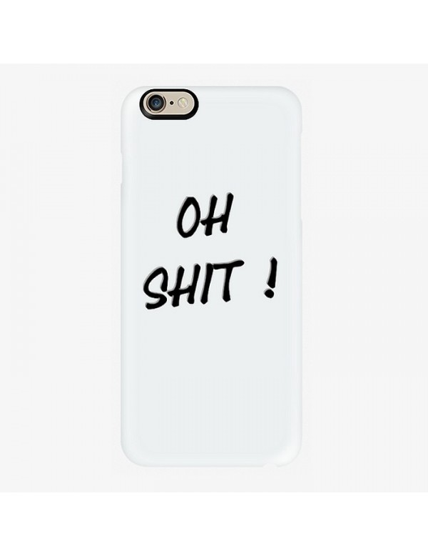 Coque rigide Blanche iPhone 6 Plus 6S Plus Oh shit!
