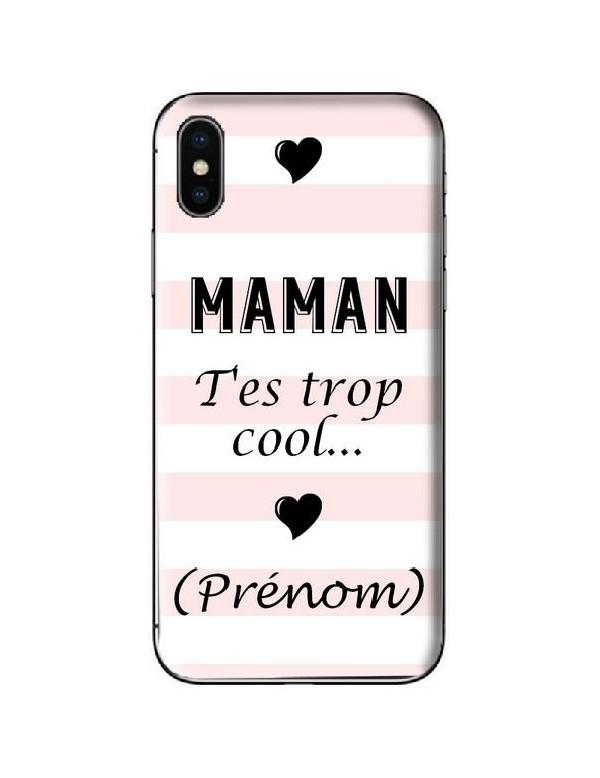 Coque pour smartphone Maman t'es trop cool Personnalisable